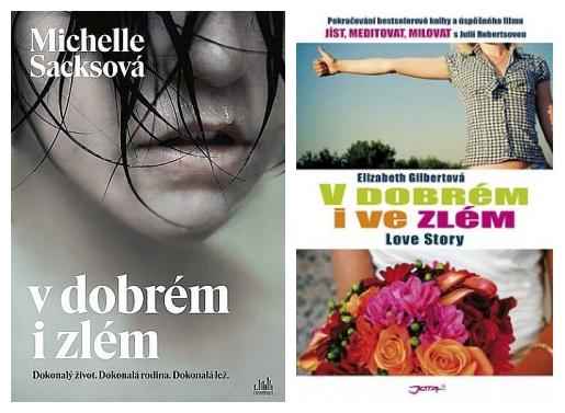 Kniha V dobrém i ve zlém od Elizabeth Gilbertové.